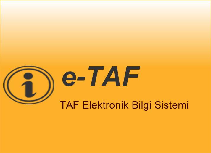 Elektronik Bilgi Sistemi (e-TAF) çok yakında hizmetinizde olacak..